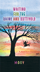 Waiting for the rains and the Kuttiyols normal